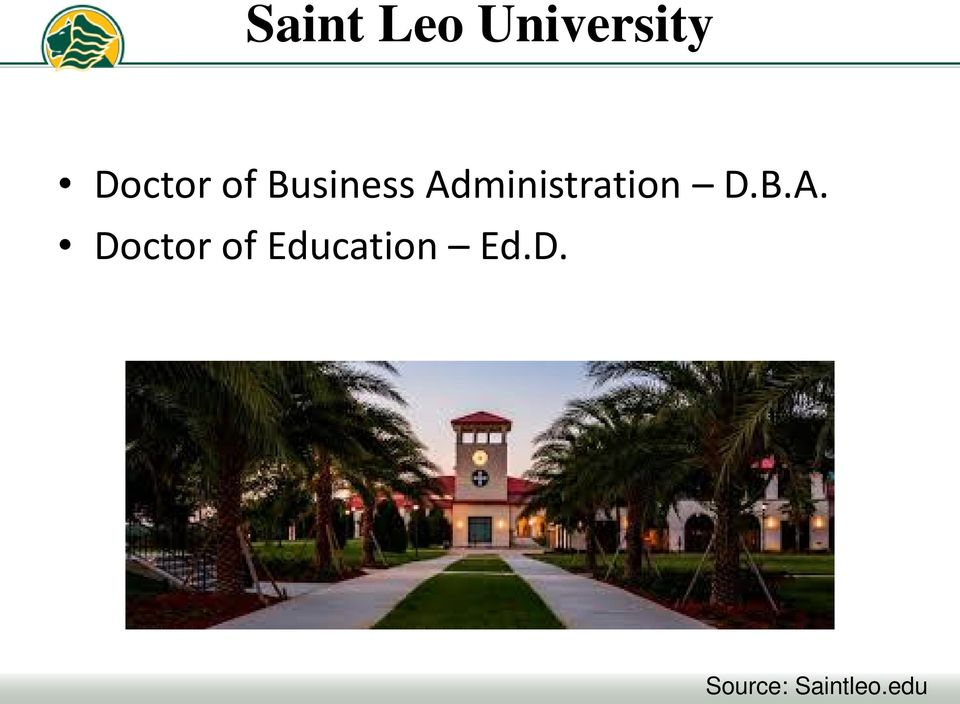 Administration D.B.A. Doctor of Education Ed.