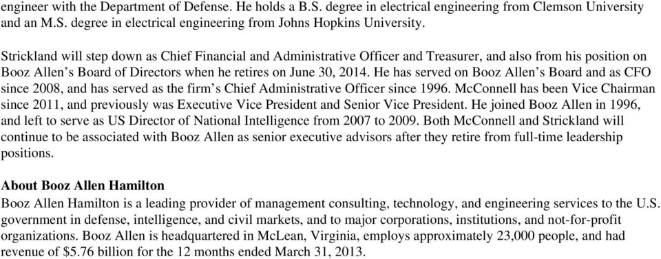 He has served on Booz Allen s Board and as CFO since 2008, and has served as the firm s Chief Administrative Officer since 1996.