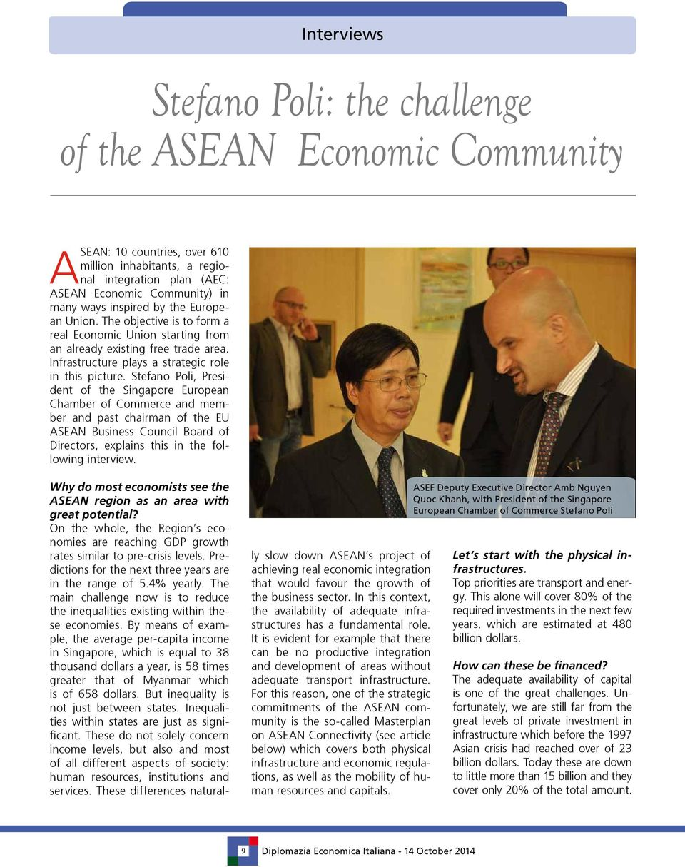 Stefano Poli, President of the Singapore European Chamber of Commerce and member and past chairman of the EU ASEAN Business Council Board of Directors, explains this in the following interview.