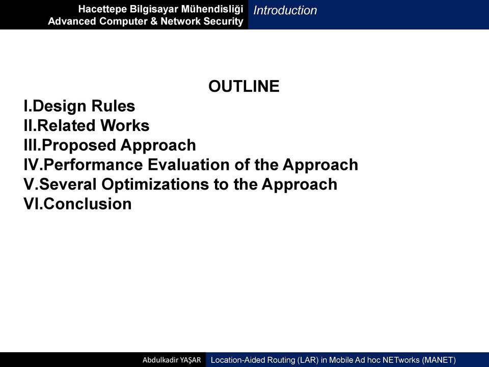 Performance Evaluation of the Approach V.