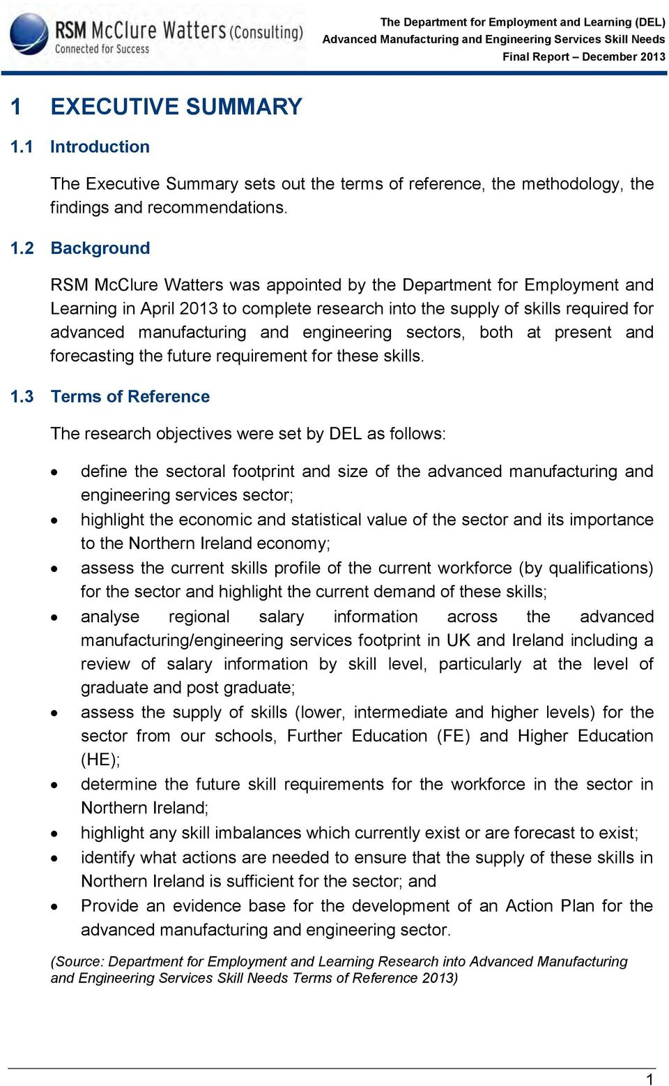 2 Background RSM McClure Watters was appointed by the Department for Employment and Learning in April 2013 to complete research into the supply of skills required for advanced manufacturing and