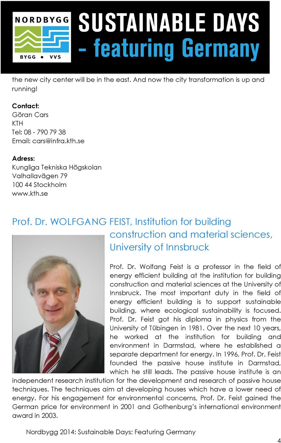 WOLFGANG FEIST, Institution for building construction and material sciences, University of Innsbruck Prof. Dr.