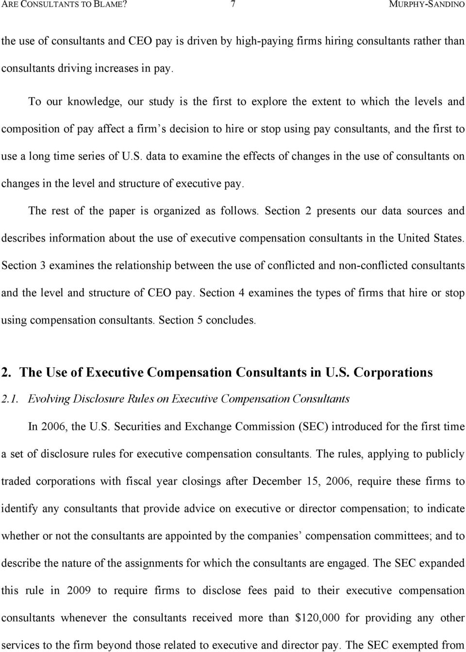 time series of U.S. data to examine the effects of changes in the use of consultants on changes in the level and structure of executive pay. The rest of the paper is organized as follows.