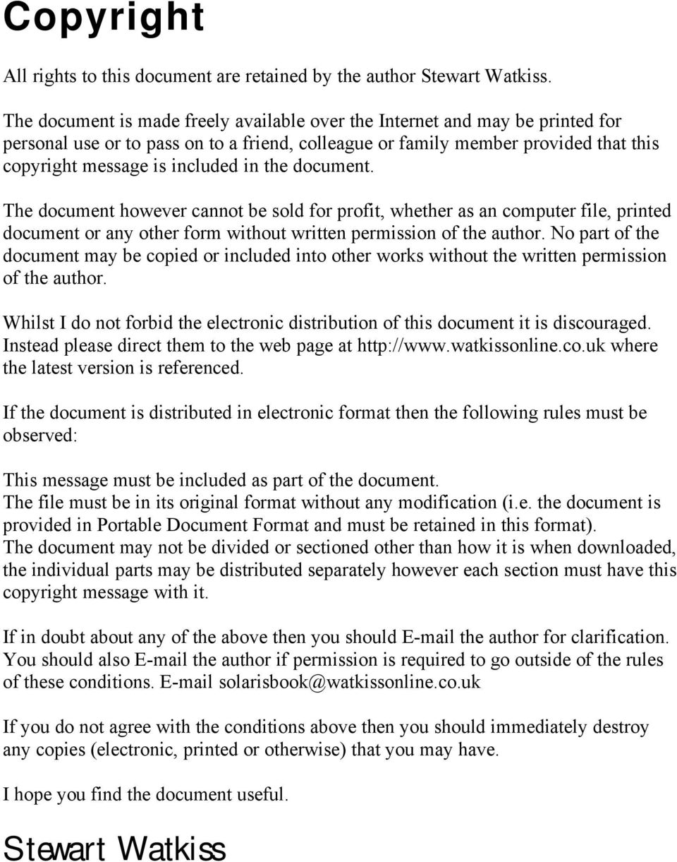 the document. The document however cannot be sold for profit, whether as an computer file, printed document or any other form without written permission of the author.