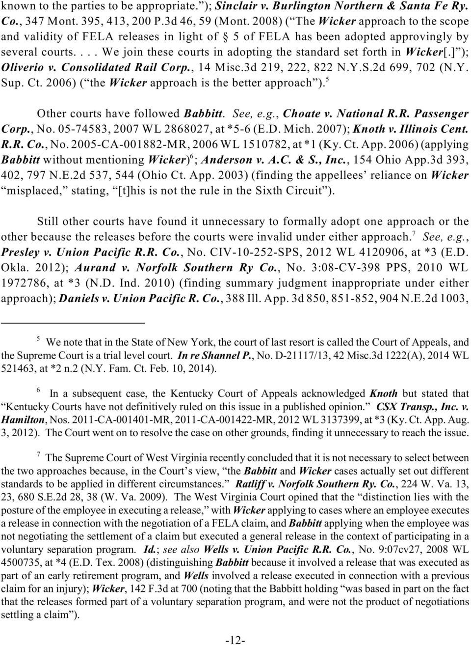 ... We join these courts in adopting the standard set forth in Wicker[.] ); Oliverio v. Consolidated Rail Corp., 14 Misc.3d 219, 222, 822 N.Y.S.2d 699, 702 (N.Y. Sup. Ct.