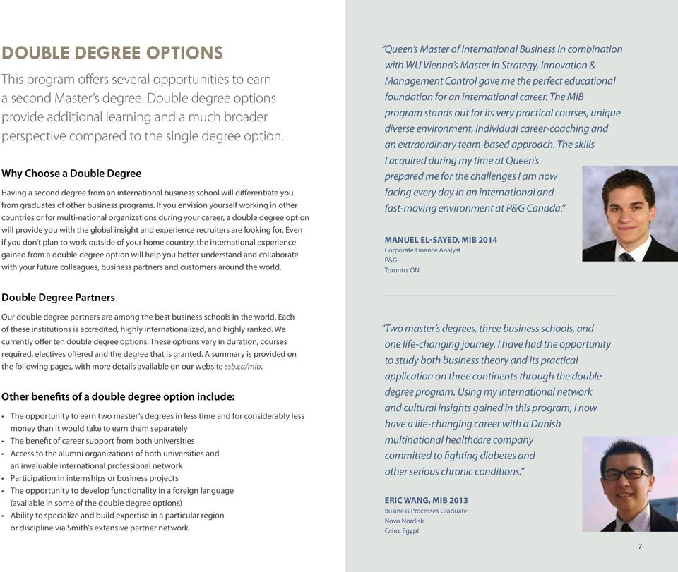 Why Choose a Double Degree Having a second degree from an international business school will differentiate you from graduates of other business programs.
