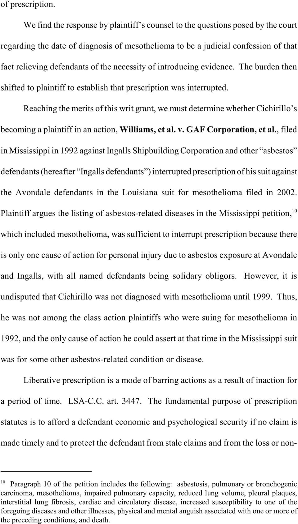 necessity of introducing evidence. The burden then shifted to plaintiff to establish that prescription was interrupted.
