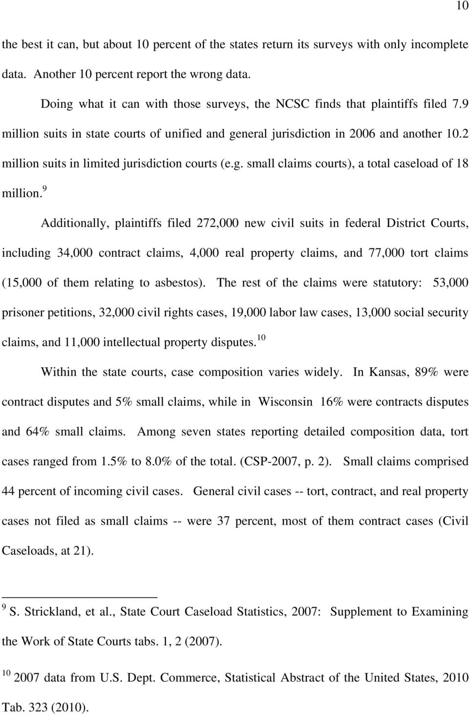 2 million suits in limited jurisdiction courts (e.g. small claims courts), a total caseload of 18 million.