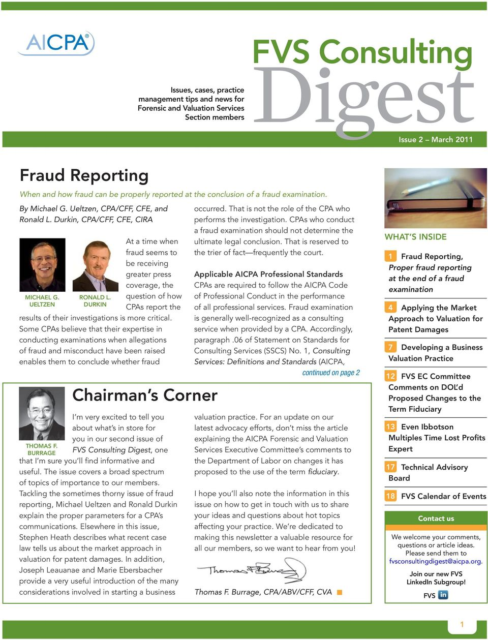 UELTZEN At a time when fraud seems to be receiving greater press coverage, the question of how CPAs report the results of their investigations is more critical.