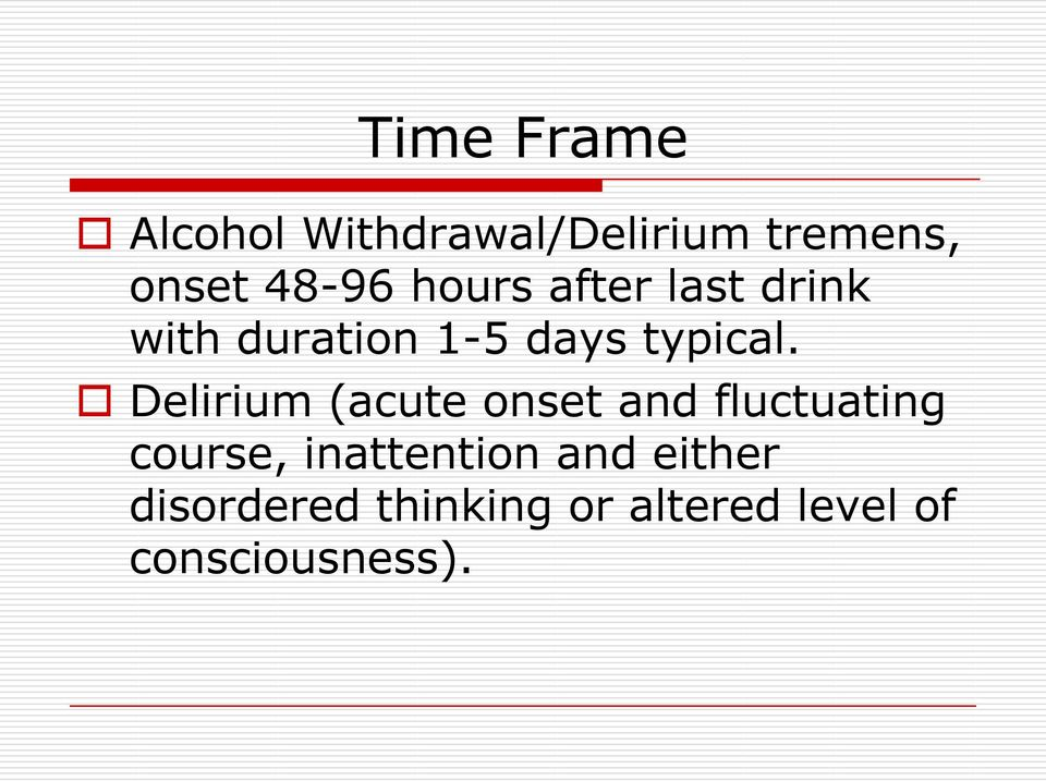 Delirium (acute onset and fluctuating course, inattention