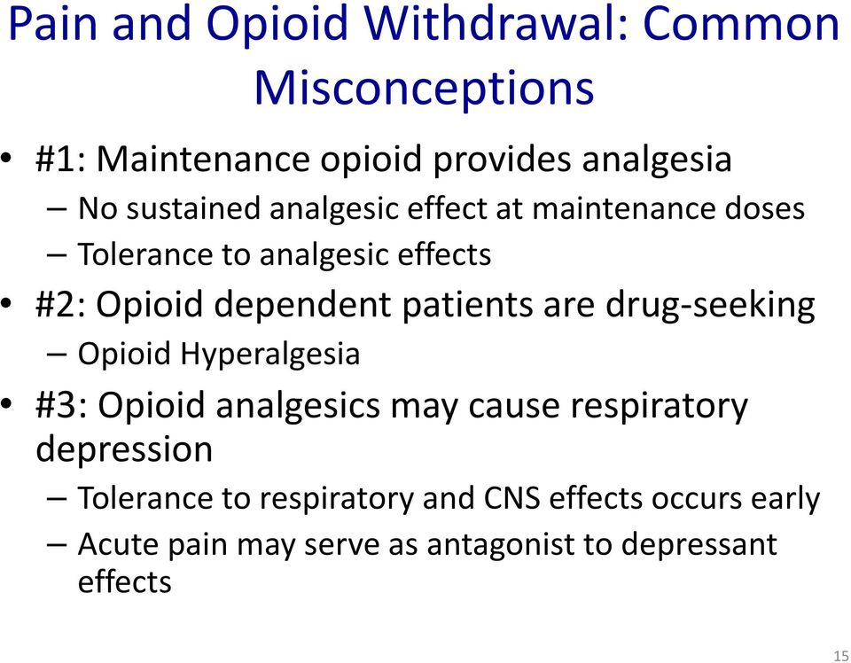 patients are drug-seeking Opioid Hyperalgesia #3: Opioid analgesics may cause respiratory depression