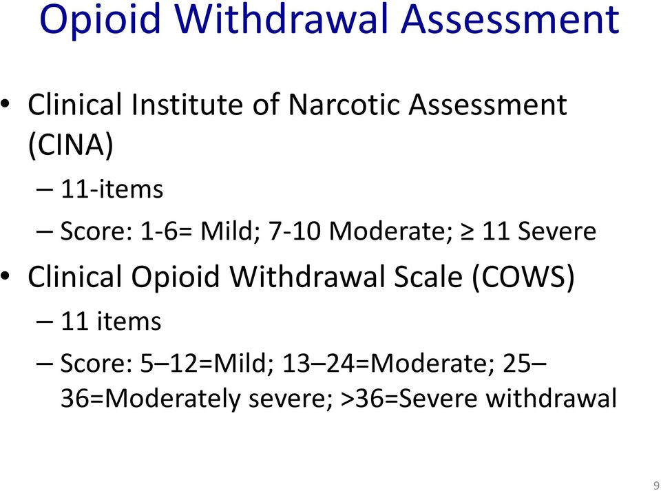 Severe Clinical Opioid Withdrawal Scale (COWS) 11 items Score: 5