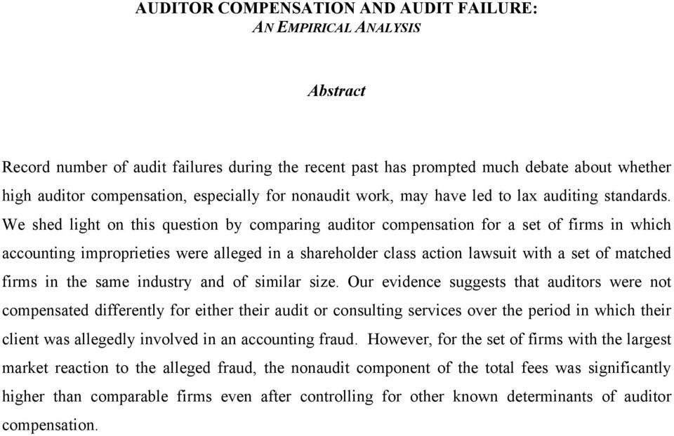 We shed light on this question by comparing auditor compensation for a set of firms in which accounting improprieties were alleged in a shareholder class action lawsuit with a set of matched firms in