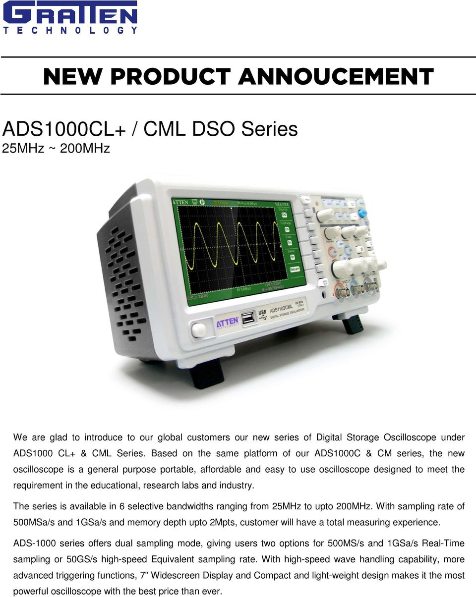 Based on the same platform of our ADS1000C & CM series, the new oscilloscope is a general purpose portable, affordable and easy to use oscilloscope designed to meet the requirement in the