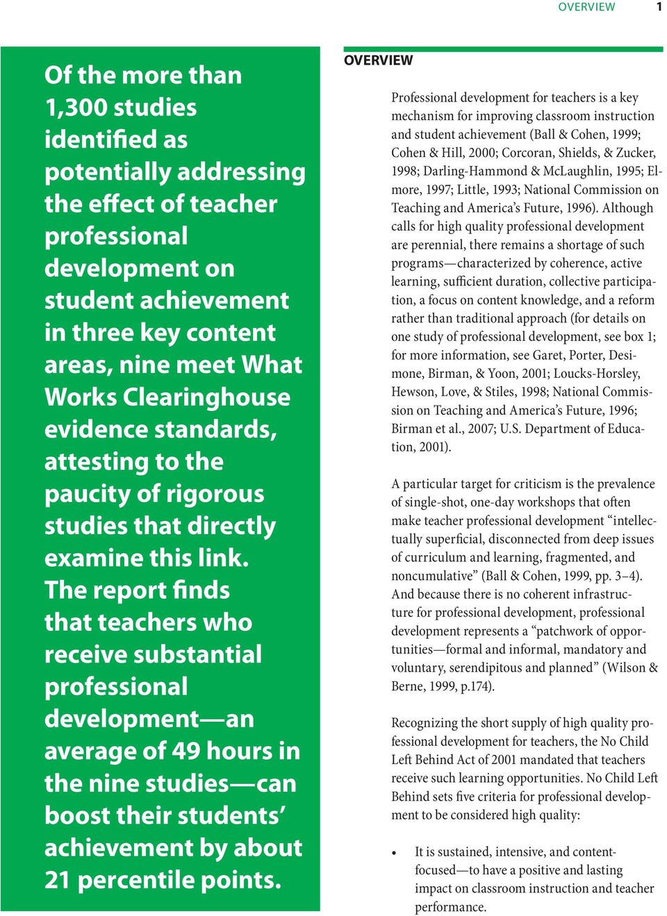 The report finds that teachers who receive substantial professional development an average of 49 hours in the nine studies can boost their students achievement by about 21 percentile points.