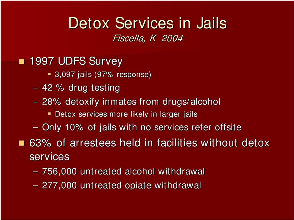 jails Only 10% of jails with no services refer offsite 63% of arrestees held in facilities