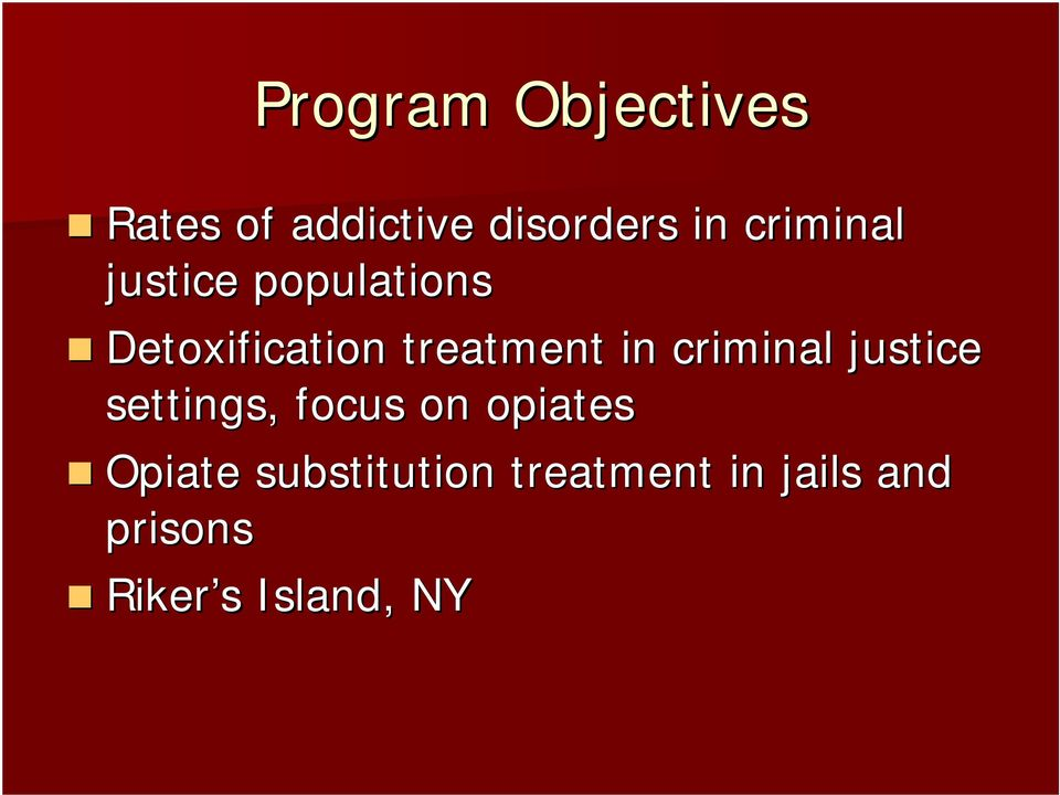 in criminal justice settings, focus on opiates Opiate