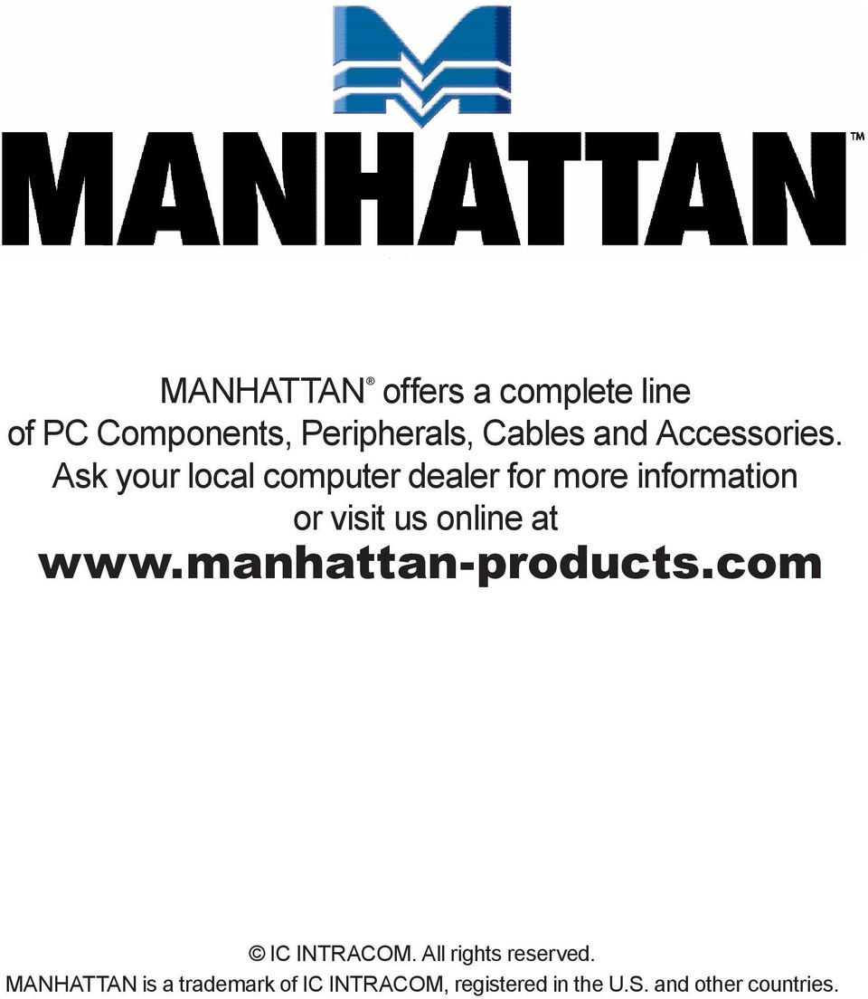 Ask your local computer dealer for more information or visit us online at