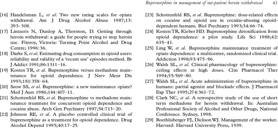 [18] Darke S, et al. Estimating drug consumption in opioid users: reliability and validity of a `recent use episodes method. Br J Addict 1991;86:1311± 16. [19] Kosten TR, et al.