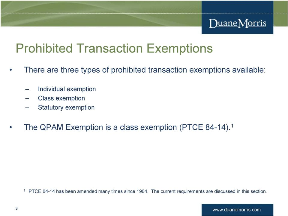 Statutory exemption The QPAM Exemption is a class exemption (PTCE 84-4).