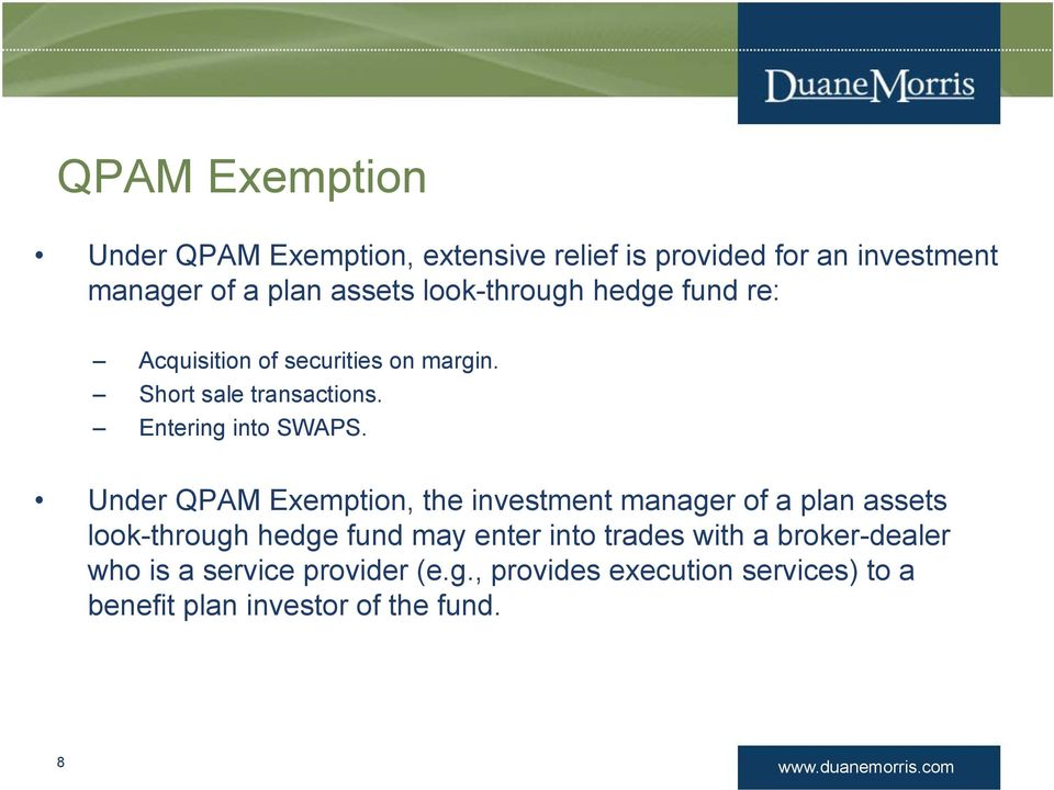 Under QPAM Exemption, the investment manager of a plan assets look-through hedge fund may enter into trades with