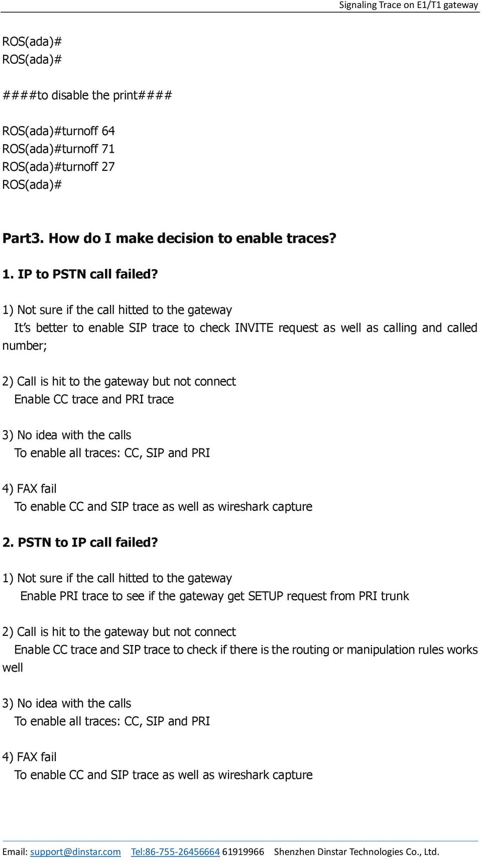 trace and PRI trace 3) No idea with the calls To enable all traces: CC, SIP and PRI 4) FAX fail To enable CC and SIP trace as well as wireshark capture 2. PSTN to IP call failed?