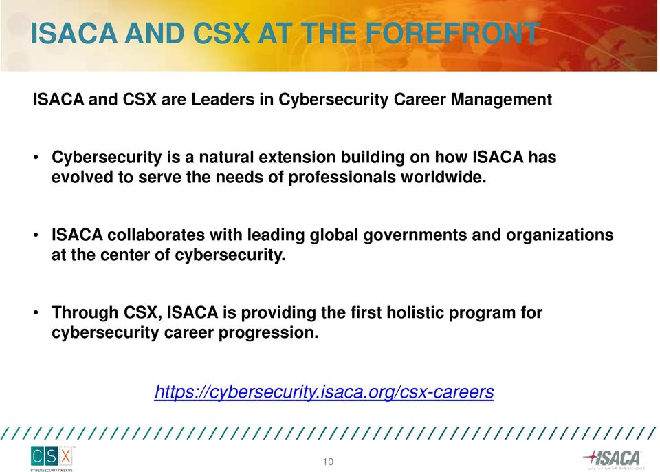 ISACA collaborates with leading global governments and organizations at the center of cybersecurity.