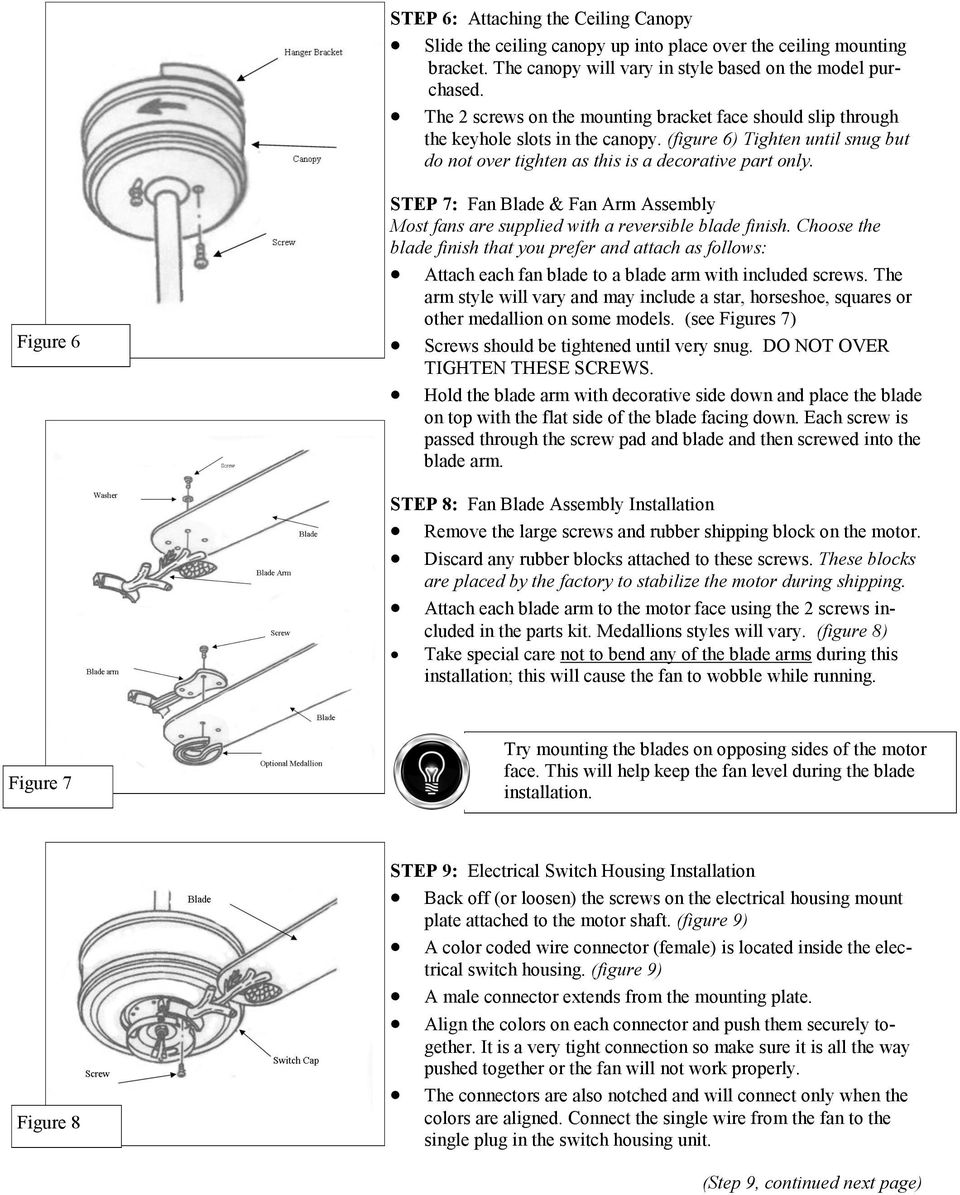 Figure 6 STEP 7: Fan Blade & Fan Arm Assembly Most fans are supplied with a reversible blade finish.