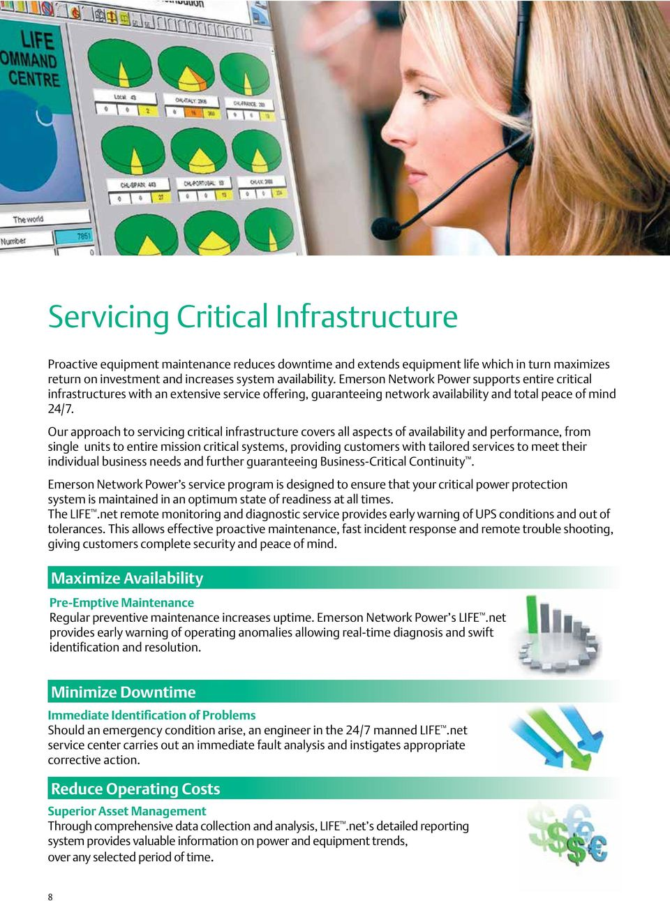 Our approach to servicing critical infrastructure covers all aspects of availability and performance, from single units to entire mission critical systems, providing customers with tailored services