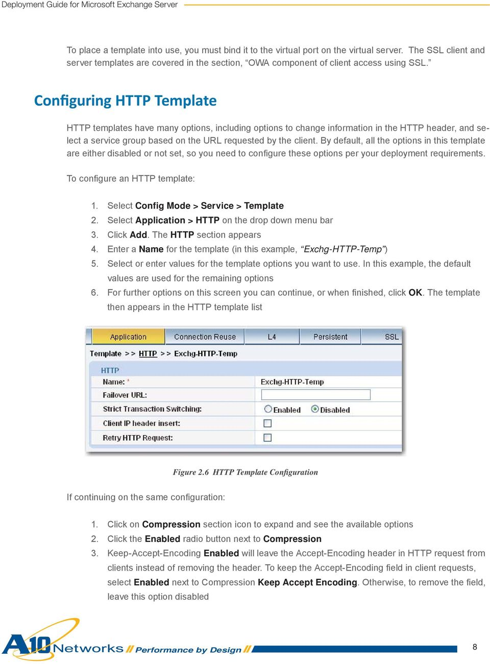 By default, all the options in this template are either disabled or not set, so you need to confi gure these options per your deployment requirements. To confi gure an HTTP template: 1.