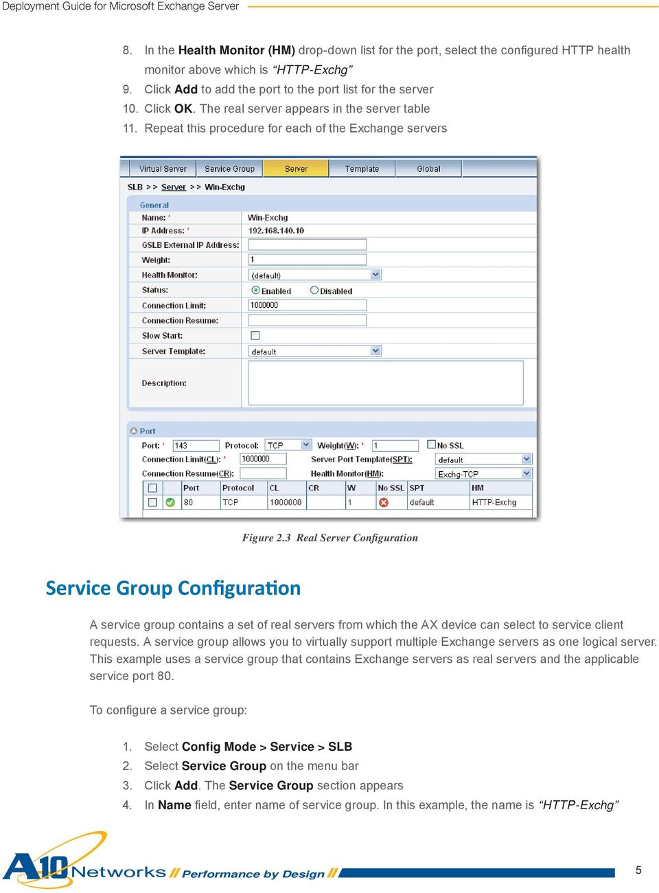 3 Real Server Configuration Service Group Configuration A service group contains a set of real servers from which the AX device can select to service client requests.