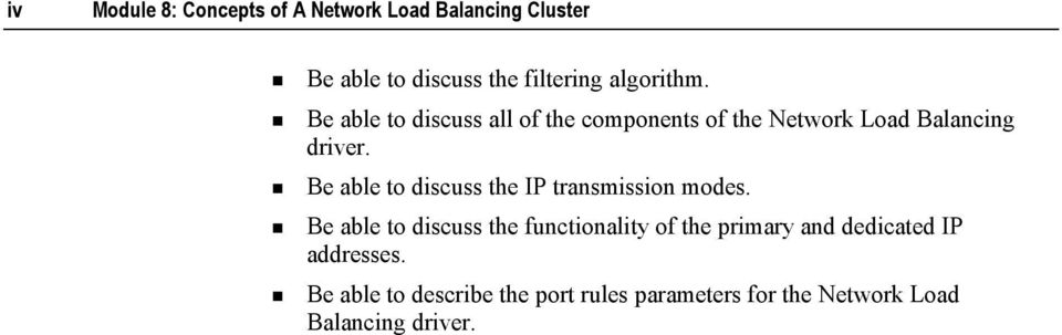 Be able to discuss the IP transmission modes.