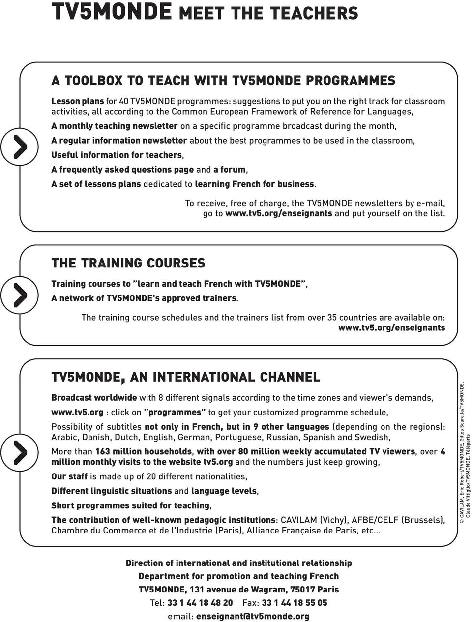 to be used in the classroom, Useful information for teachers, A frequently asked questions page and a forum, A set of lessons plans dedicated to learning French for business.