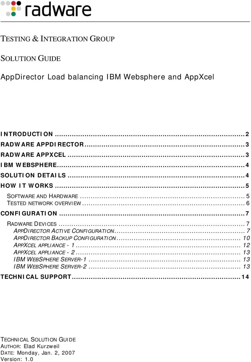 .. 7 APPDIRECTOR ACTIVE CONFIGURATION... 7 APPDIRECTOR BACKUP CONFIGURATION... 10 APPXCEL APPLIANCE - 1... 12 APPXCEL APPLIANCE - 2.