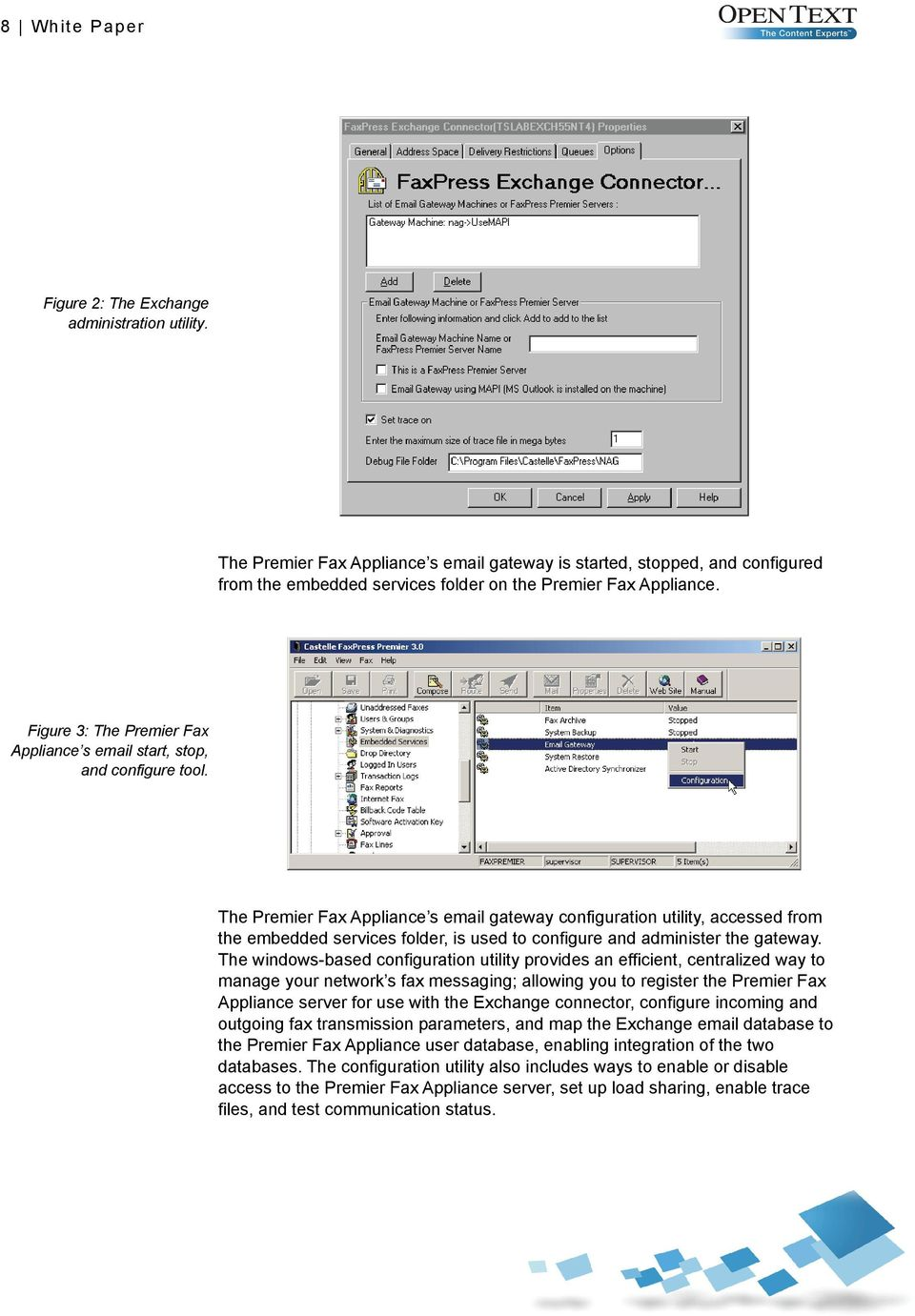 Figure 3: The Premier Fax Appliance s email start, stop, and configure tool.