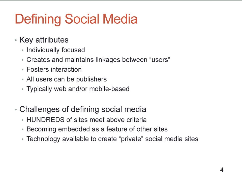 mobile-based Challenges of defining social media HUNDREDS of sites meet above criteria