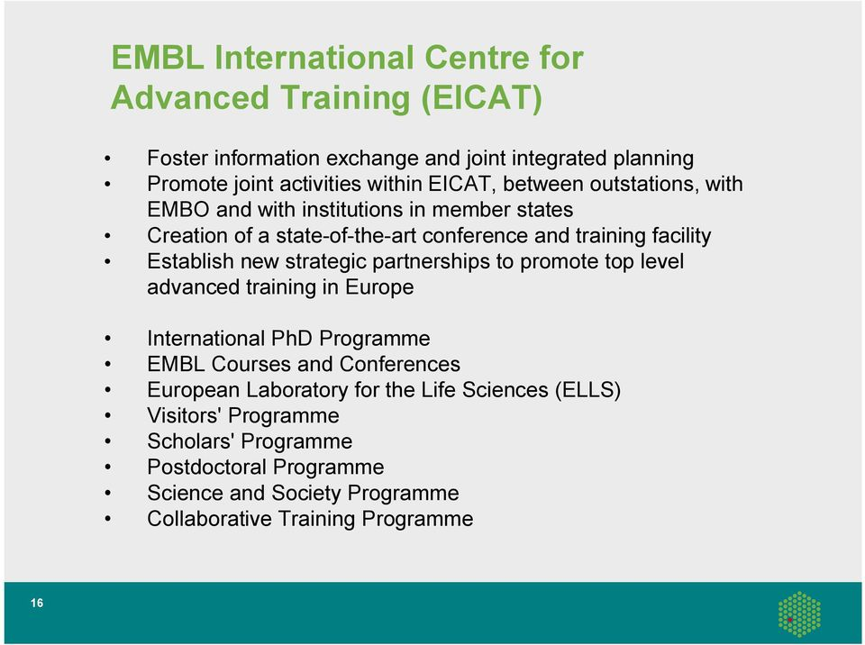 new strategic partnerships to promote top level advanced training in Europe International PhD Programme EMBL Courses and Conferences European
