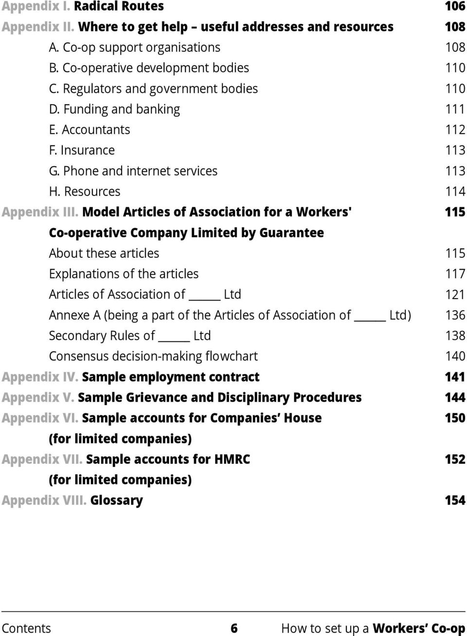 Model Articles of Association for a Workers' Co-operative Company Limited by Guarantee About these articles Explanations of the articles Articles of Association of Ltd Annexe A (being a part of the
