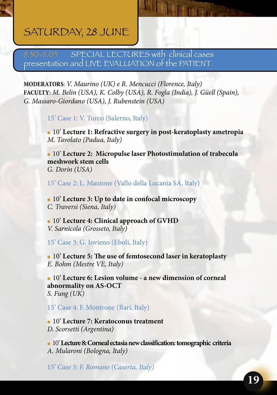 Turco (Salerno, Italy) l 10 Lecture 1: Refractive surgery in post-keratoplasty ametropia M.