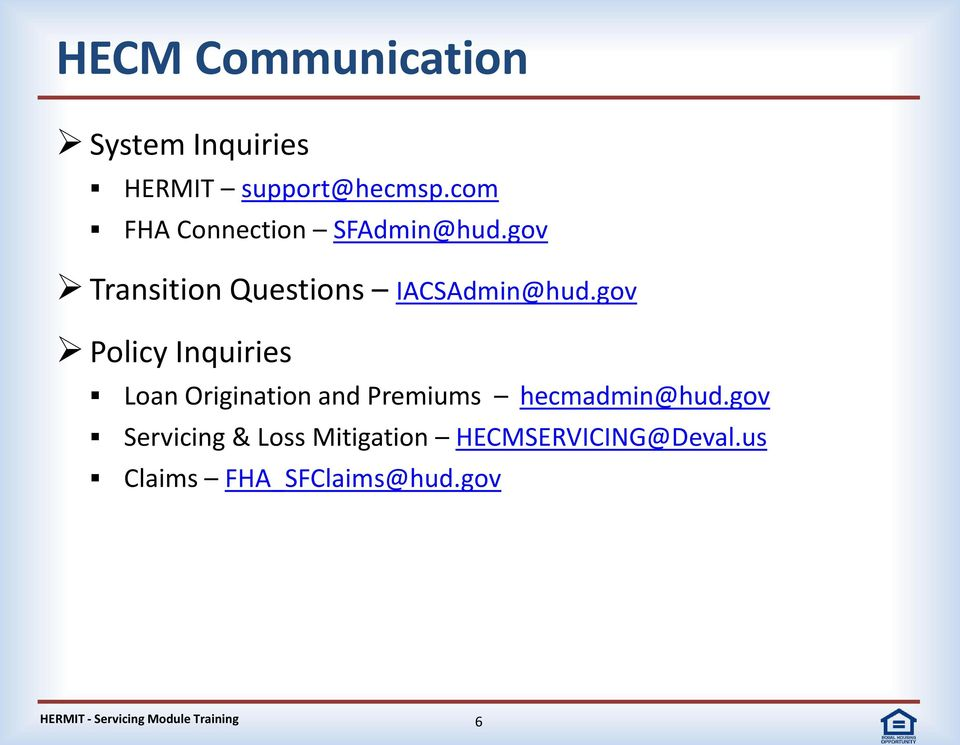 gov Policy Inquiries Loan Origination and Premiums hecmadmin@hud.