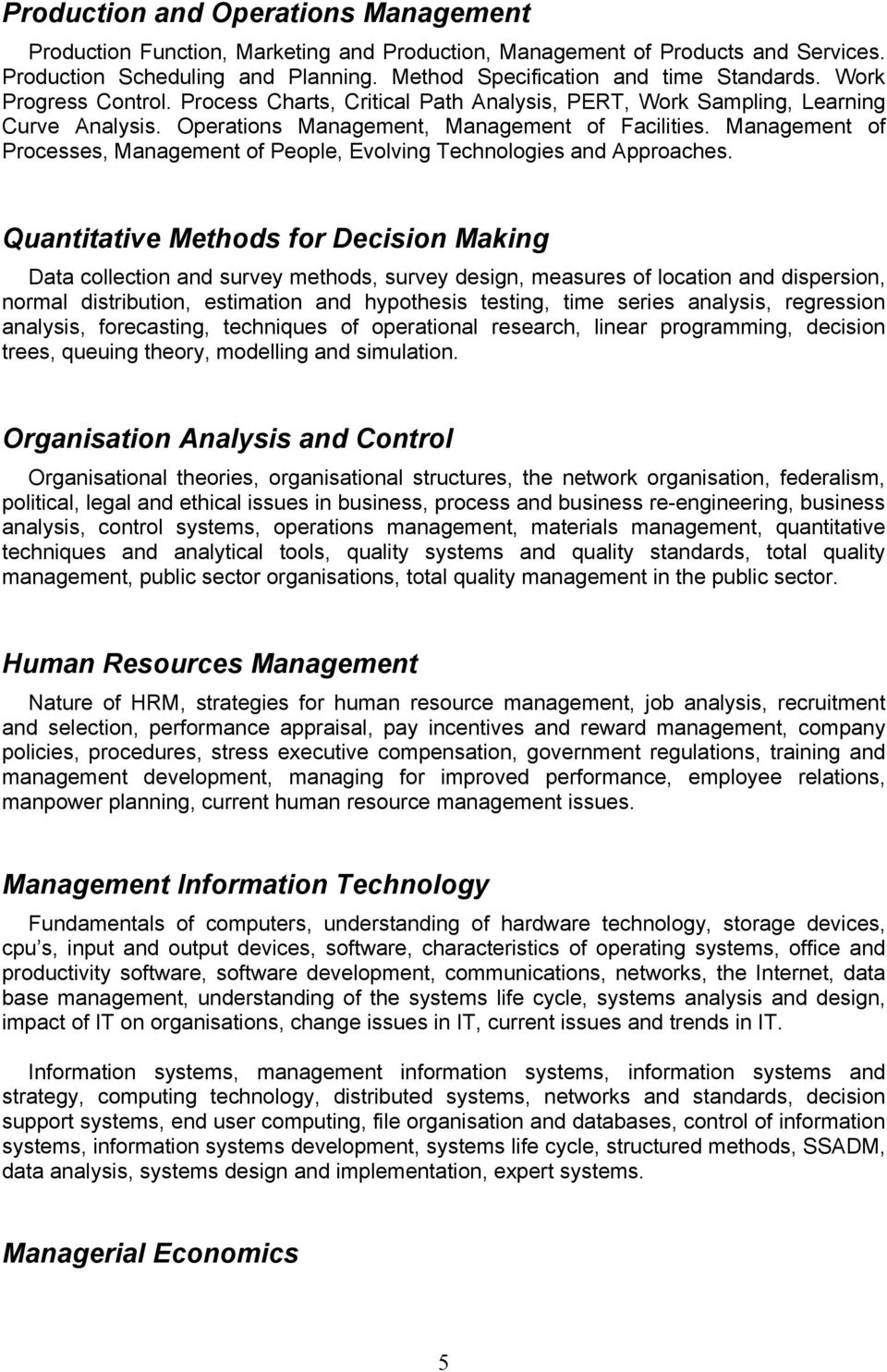 Management of Processes, Management of People, Evolving Technologies and Approaches.