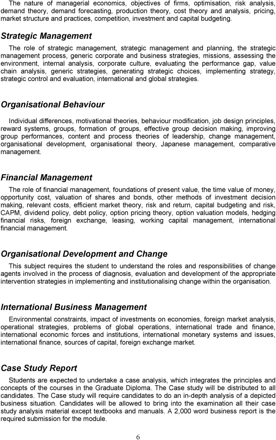 Strategic Management The role of strategic management, strategic management and planning, the strategic management process, generic corporate and business strategies, missions, assessing the