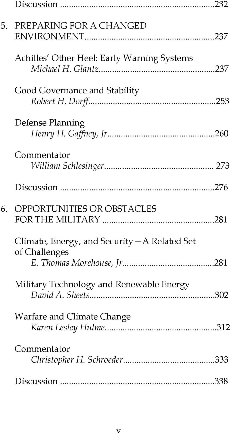 ..276 6. OPPORTUNITIES OR OBSTACLES FOR THE MILITARY...281 Climate, Energy, and Security A Related Set of Challenges E. Thomas Morehouse, Jr.