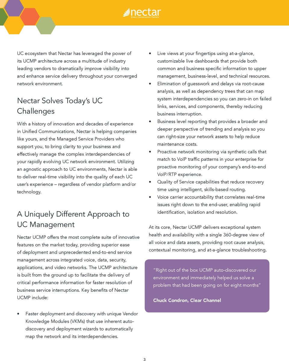 Nectar Solves Today s UC Challenges With a history of innovation and decades of experience in Unified Communications, Nectar is helping companies like yours, and the Managed Service Providers who