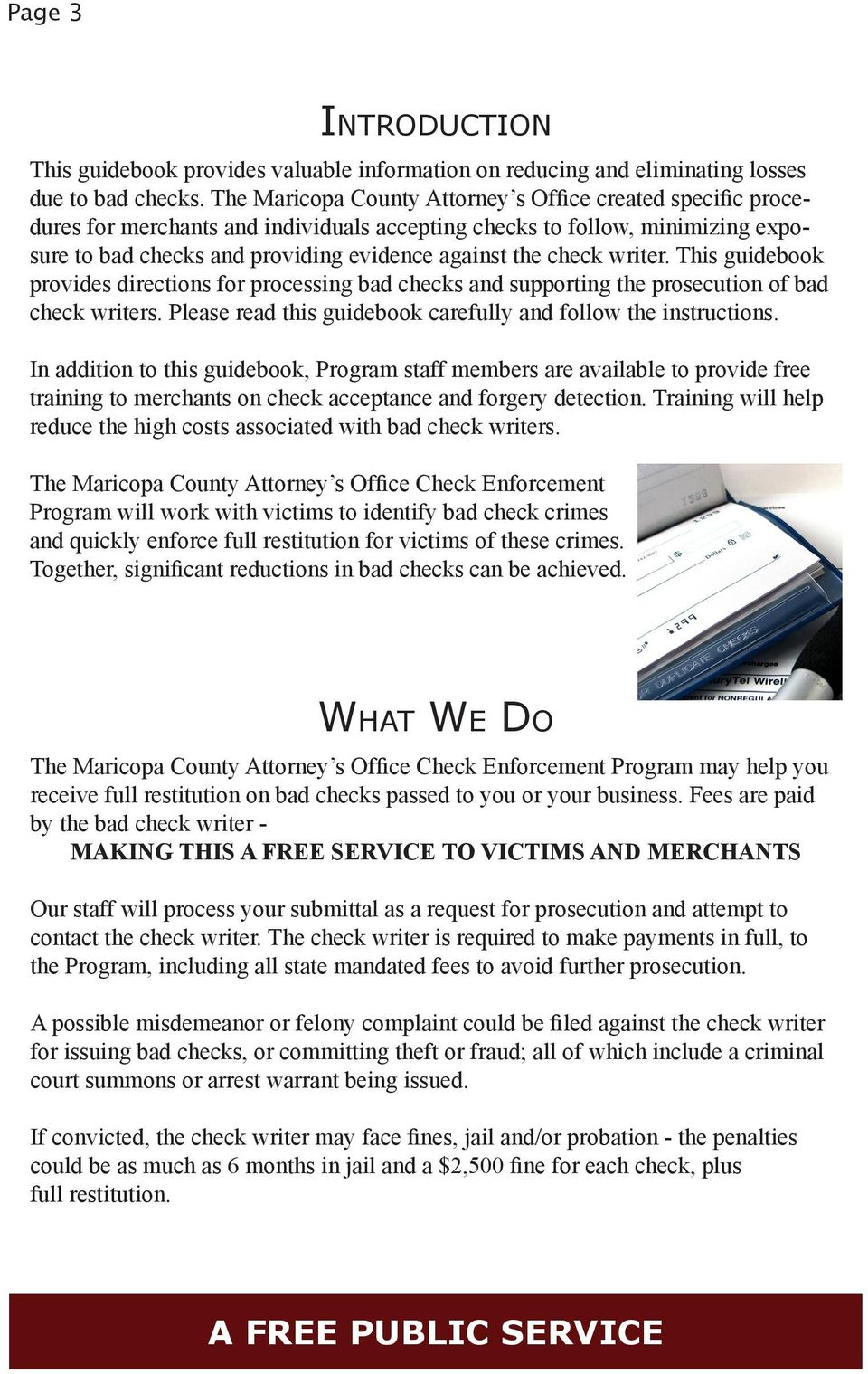writer. This guidebook provides directions for processing bad checks and supporting the prosecution of bad check writers. Please read this guidebook carefully and follow the instructions.