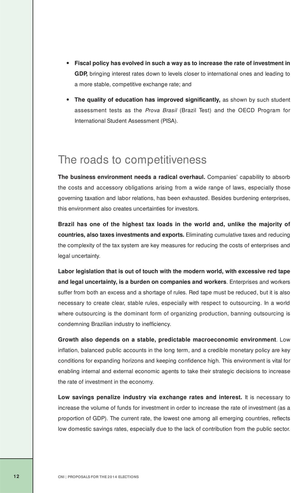 The roads to competitiveness The business environment needs a radical overhaul.