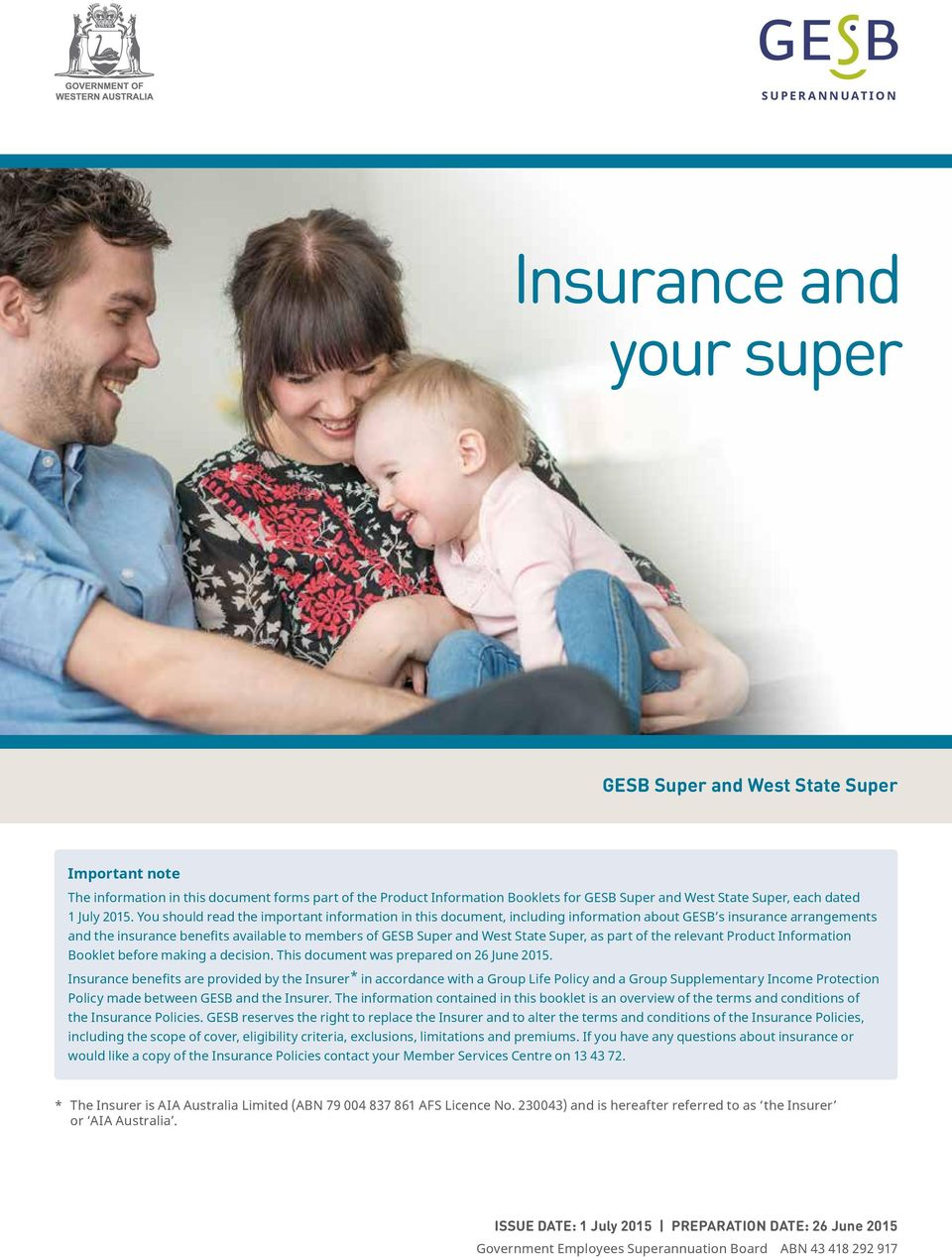 You should read the important information in this document, including information about GESB s insurance arrangements and the insurance benefits available to members of GESB Super and West State