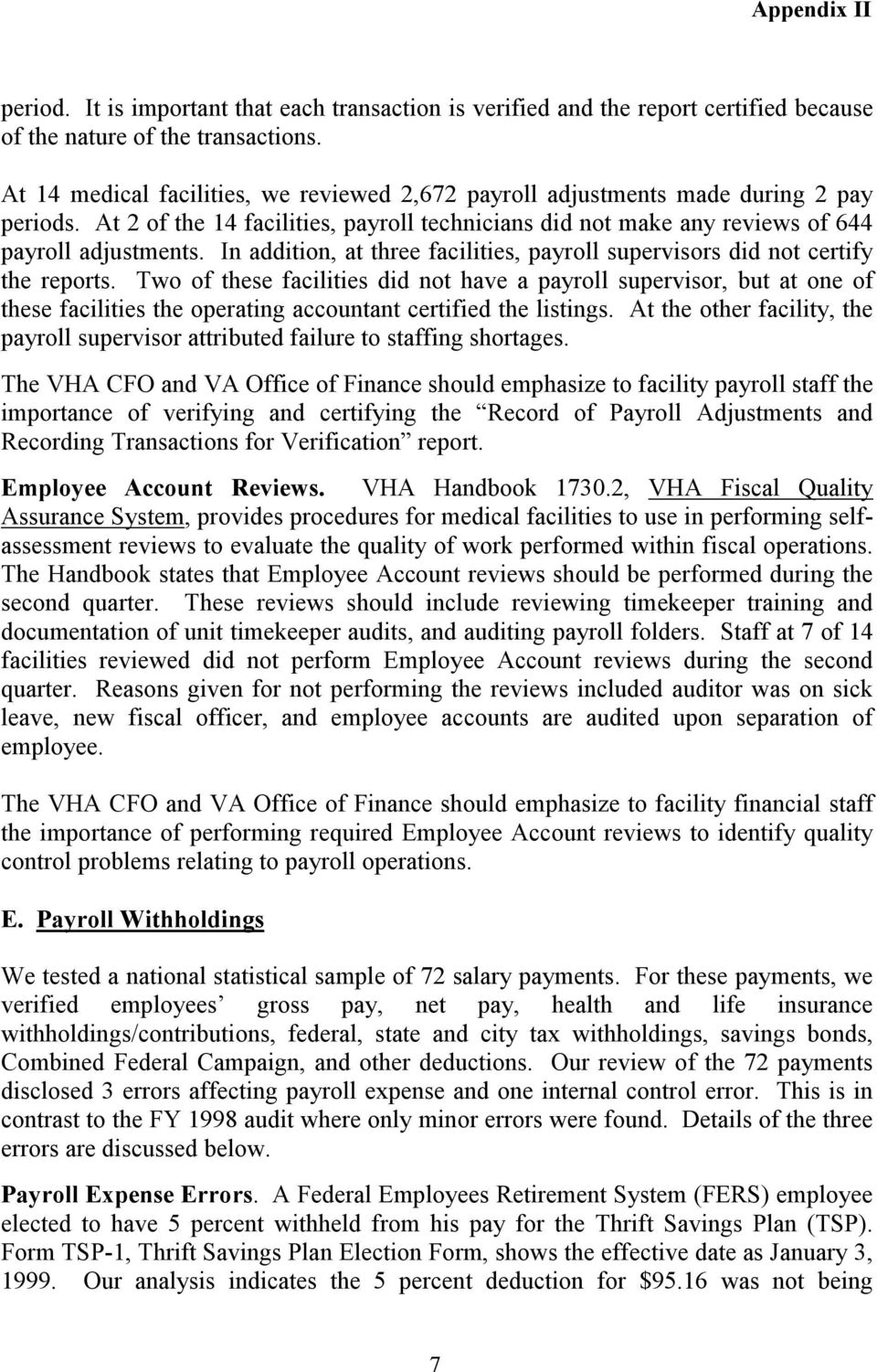 In addition, at three facilities, payroll supervisors did not certify the reports.