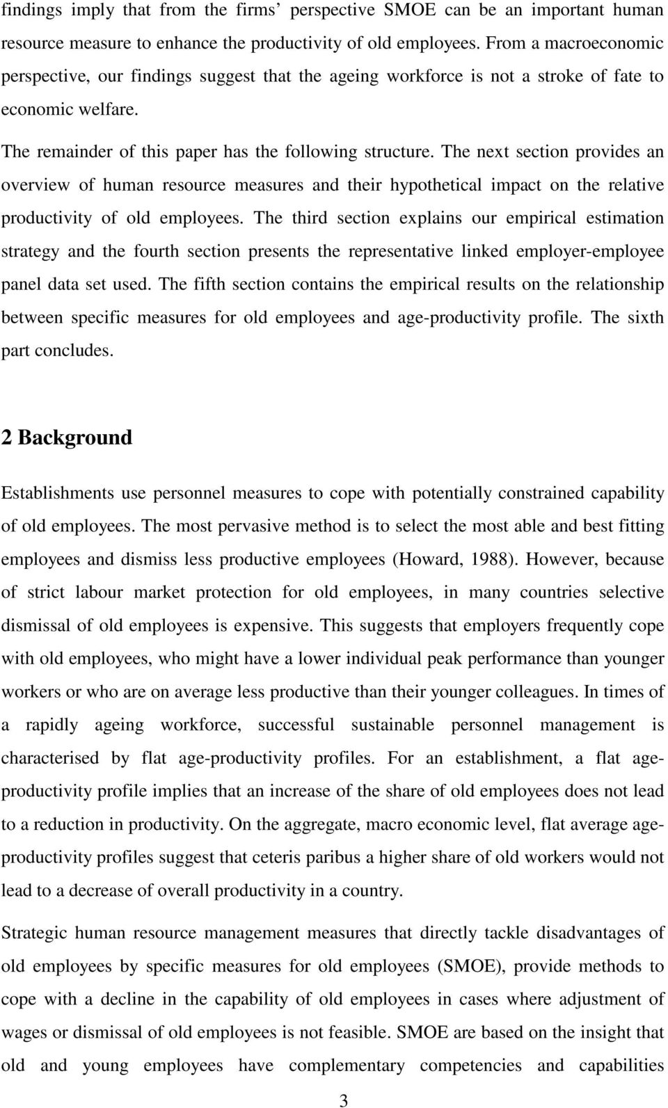 The next section provides an overview of human resource measures and their hypothetical impact on the relative productivity of old employees.