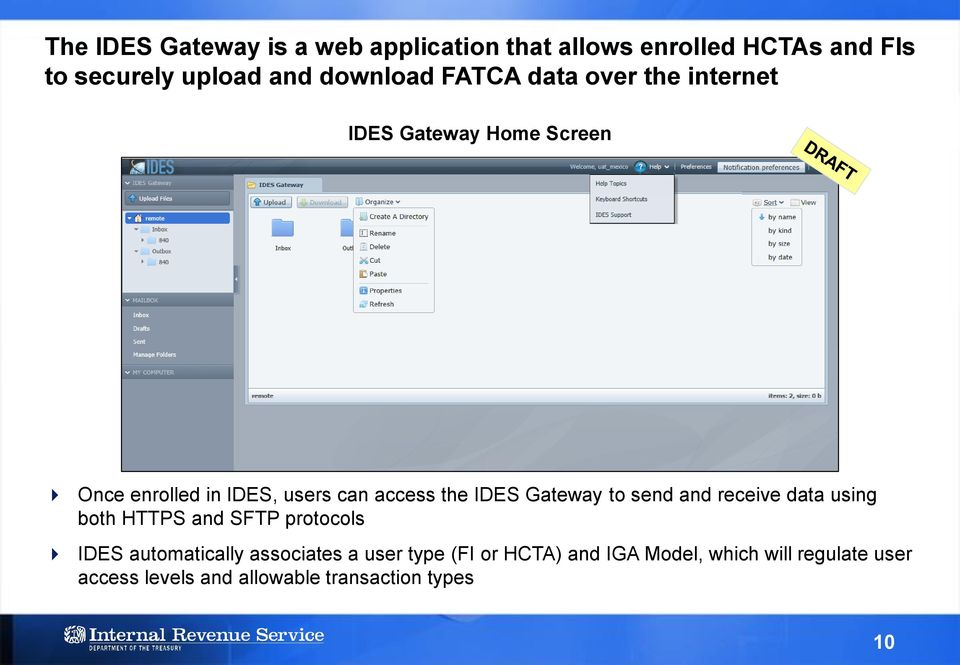 Gateway to send and receive data using both HTTPS and SFTP protocols IDES automatically associates a